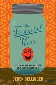 THE FERMENTED MAN by Derek Dellinger