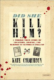 DID SHE KILL HIM? by Kate Colquhoun