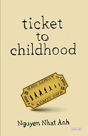 TICKET TO CHILDHOOD by Nhat Anh Nguyen