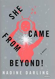 SHE CAME FROM BEYOND! by Nadine Darling