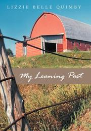 MY LEANING POST by Lizzie Belle Quimby