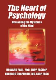 THE HEART OF PSYCHOLOGY by Howard Paul