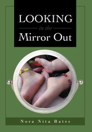 LOOKING IN THE MIRROR OUT by Nora Nita Bates