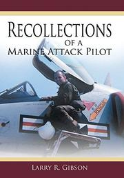 Recollections of a Marine Attack Pilot by Larry R. Gibson