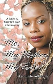 ME, MY MOTHER, MY LIFE by Ayomide Adeniola