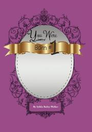 YOU WERE BORN #1 by Syldia Bailey-Walker