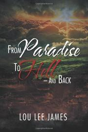 FROM PARADISE TO HELL - AND BACK by Lou Lee James