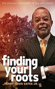 FINDING YOUR ROOTS by Henry Louis Gates Jr.