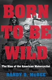 BORN TO BE WILD by Randy D. McBee