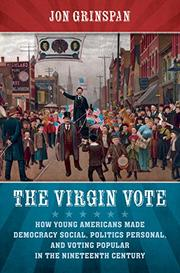 THE VIRGIN VOTE by Jon Grinspan