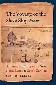 THE VOYAGE OF THE SLAVE SHIP <i>HARE</i> by Sean M. Kelley