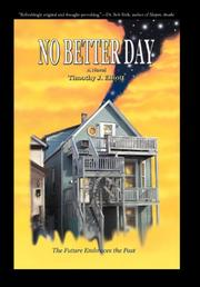NO BETTER DAY by Timothy J. Elliott