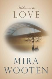 WELCOME TO LOVE by Mira Wooten