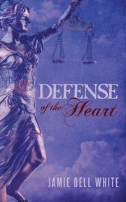 DEFENSE OF THE HEART by Jamie Dell White