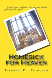 HOMESICK FOR HEAVEN by Stephen D. Feinland