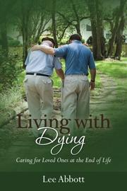 LIVING WITH DYING by Lee Abbott