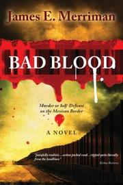 BAD BLOOD by James E. Merriman