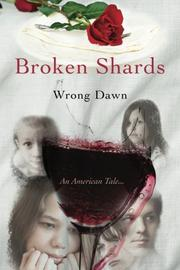 BROKEN SHARDS by Wrong Dawn