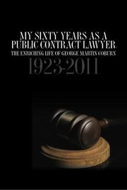MY SIXTY YEARS AS A PUBLIC CONTRACT LAWYER by George Martin Coburn