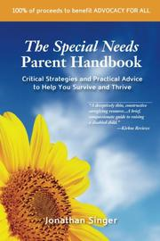 THE SPECIAL NEEDS PARENT HANDBOOK by Jonathan Singer