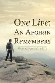 ONE LIFE: AN AFGHAN REMEMBERS by Abdul Qayum Safi
