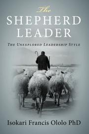 The Shepherd Leader by Isokari Francis Ololo