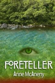 FORETELLER by Anne McAneny