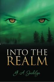 INTO THE REALM by G.A. Judilyn