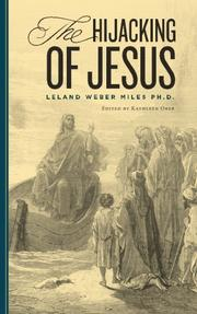 The Hijacking of Jesus by Leland Weber Miles