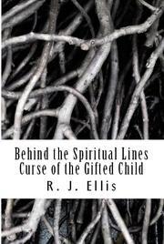 BEHIND THE SPIRITUAL LINES by R.J.  Ellis