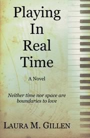 PLAYING IN REAL TIME by Laura M. Gillen