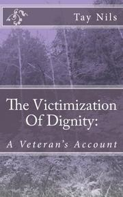 The Victimization  of Dignity by Tay Nils
