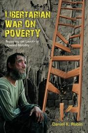 LIBERTARIAN WAR ON POVERTY by Daniel K. Robin