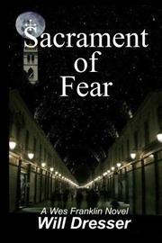 SACRAMENT OF FEAR by Will Dresser