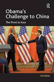 Obama's Challenge to China by Chi Wang