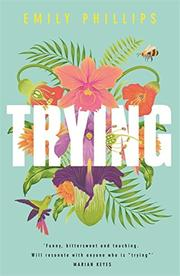 TRYING by Emily Phillips