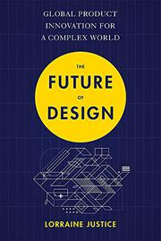 THE FUTURE OF DESIGN by Lorraine Justice