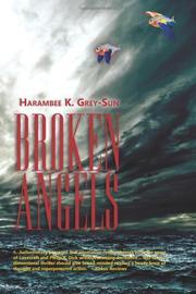BROKEN ANGELS by Harambee K. Grey-Sun