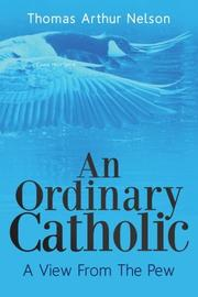 AN ORDINARY CATHOLIC by Thomas Arthur Nelson