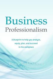 BUSINESS PROFESSIONALISM by Bruce Todd Strom