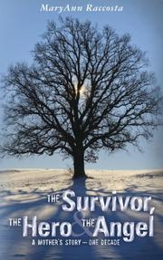 The Survivor, The Hero & The Angel by MaryAnn Raccosta