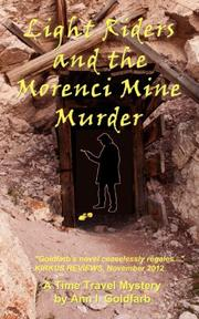 LIGHT RIDERS AND THE MORENCI MINE MURDER by Ann I.  Goldfarb
