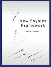 New Physics Framework by Dan S Correnti