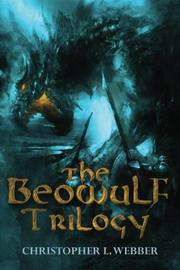 THE BEOWULF TRILOGY by Christopher L. Webber