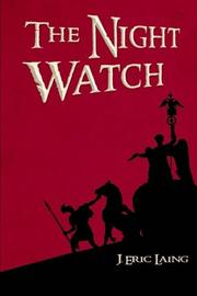 THE NIGHT WATCH by J. Eric Laing