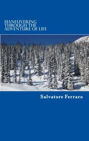 MANEUVERING THROUGH THE ADVENTURE OF LIFE by Salvatore Ferraro