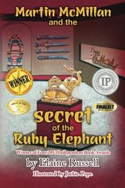 Martin McMillan and the Secret of the Ruby Elephant by Elaine Russell