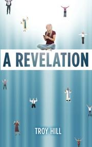 A REVELATION by Troy Hill