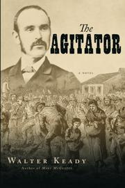 THE AGITATOR by Walter Keady