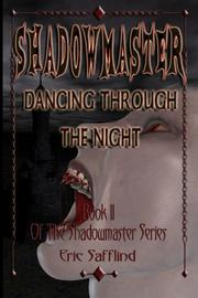 Shadowmaster II by Eric Safflind
